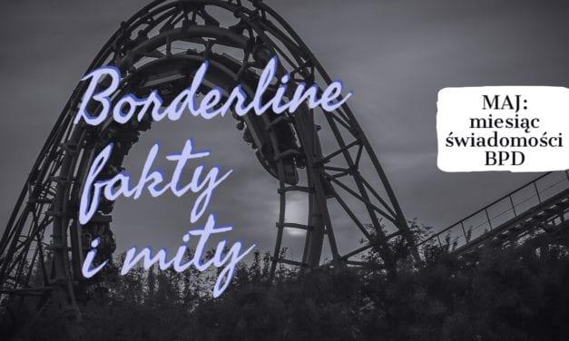 Borderline, Zaburzenie Osobowości z Pogranicza: Fakty i Mity