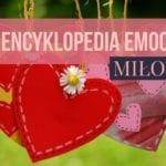 Encyklopedia emocji-miłość