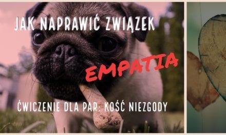 Jak naprawić związek: Empatia: ćwiczenie kość niezgody