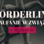 Borderline i zaufanie w związku
