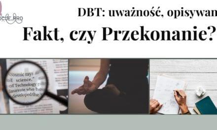 Formularz: Fakt czy Przekonanie (DBT: Opisywanie)