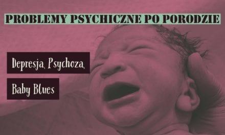 Powinnam się cieszyć, a nie umiem- czyli o zaburzeniach psychicznych po porodzie