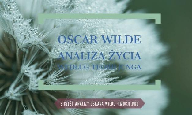 życie Oskara Wilde'a widziane oczami Junga część 1