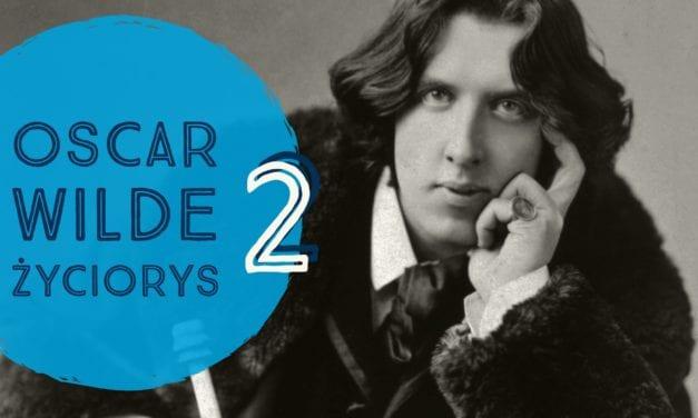 Oscar Wilde, życiorys odc 2
