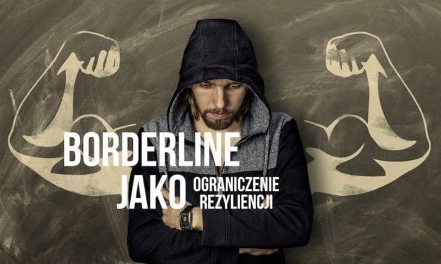 Borderline jako ograniczenie rezyliencji
