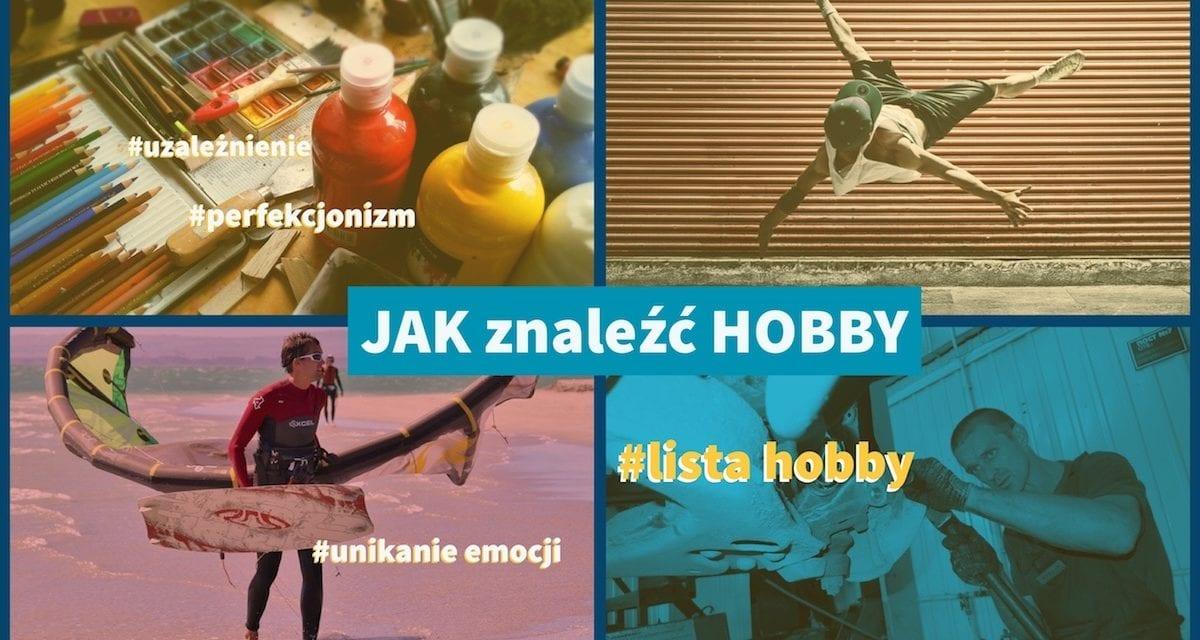 jak znaleźć sobie hobby • Emocje: życie warte przeżycia