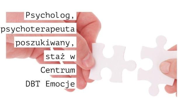 Staż i/lub Praca dla psychologa w Warszawie w Centrum DBT Emocje