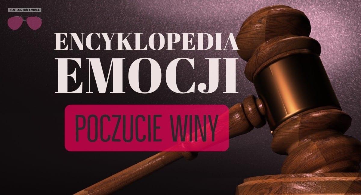 Encyklopedia Emocji: Poczucie Winy