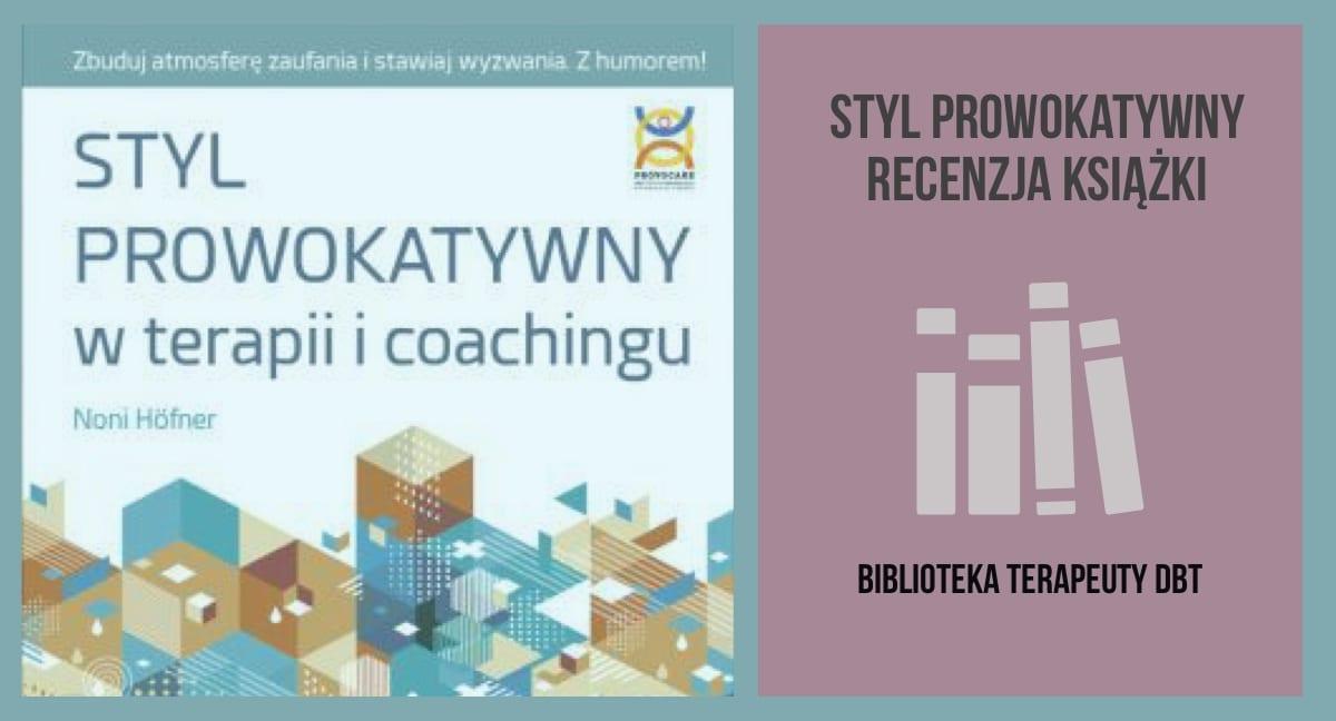 Recenzja: Styl Prowokatywny w terapii i coachingu