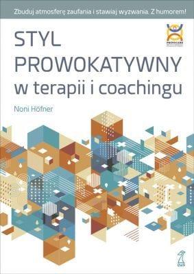 recenzja: styl prowokatywny w terapii i coachingu Recenzja: Styl Prowokatywny w terapii i coachingu styl prowokatywny w terapii i coachingu recenzja emocjepro