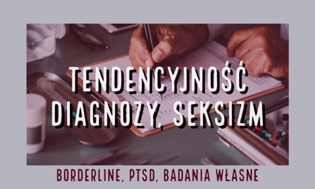 tendencyjność diagnozy PTSD borderline