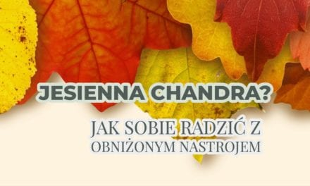Złota polska jesień, czyli jak radzić sobie z jesienną chandrą