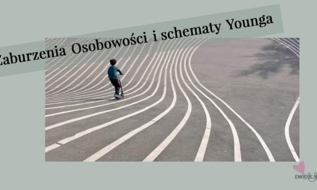 Zaburzenia Osobowości i schematy Younga