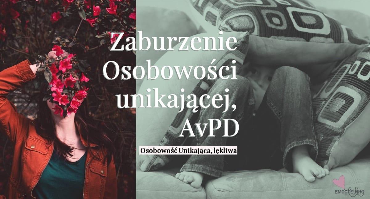 Osobowość Unikająca, lękliwa zaburzenie osobowości unikającej, AvPD
