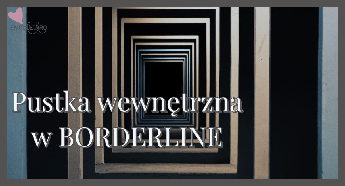 Borderline czym jest pustka wewnętrzna