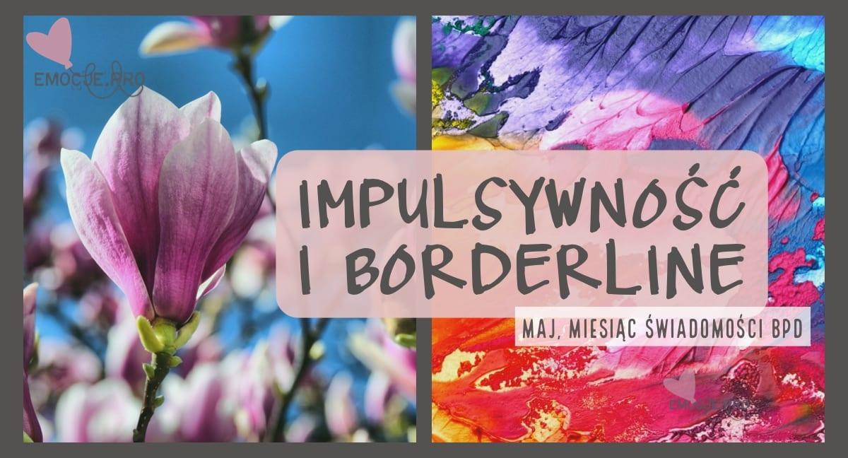 Impulsywność i Borderline