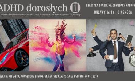 ADHD dorosłych, diagnoza, objawy, mity nadpobudliwości psychoruchowej