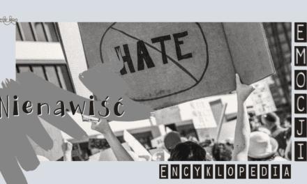 Encyklopedia Emocji: Nienawiść
