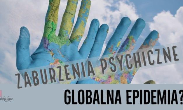 Zaburzenia psychiczne – globalna epidemia?