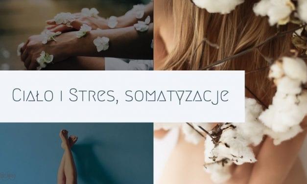 Ciało i Stres, somatyzacje