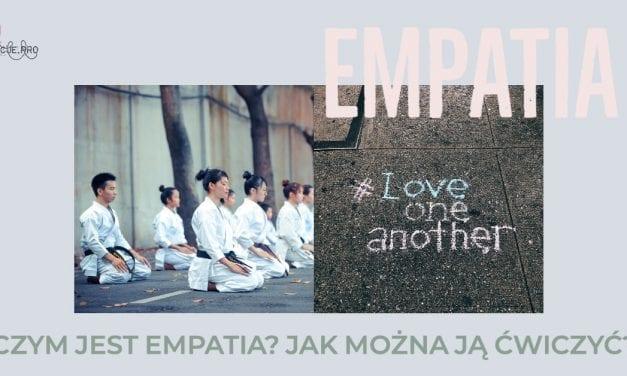 Czym jest empatia? Jak można ją ćwiczyć?